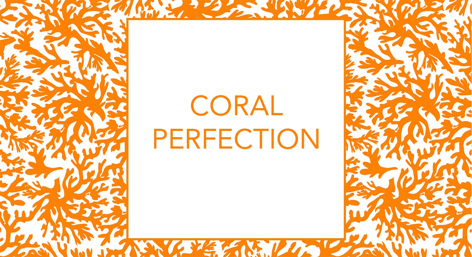 Coral Perfection