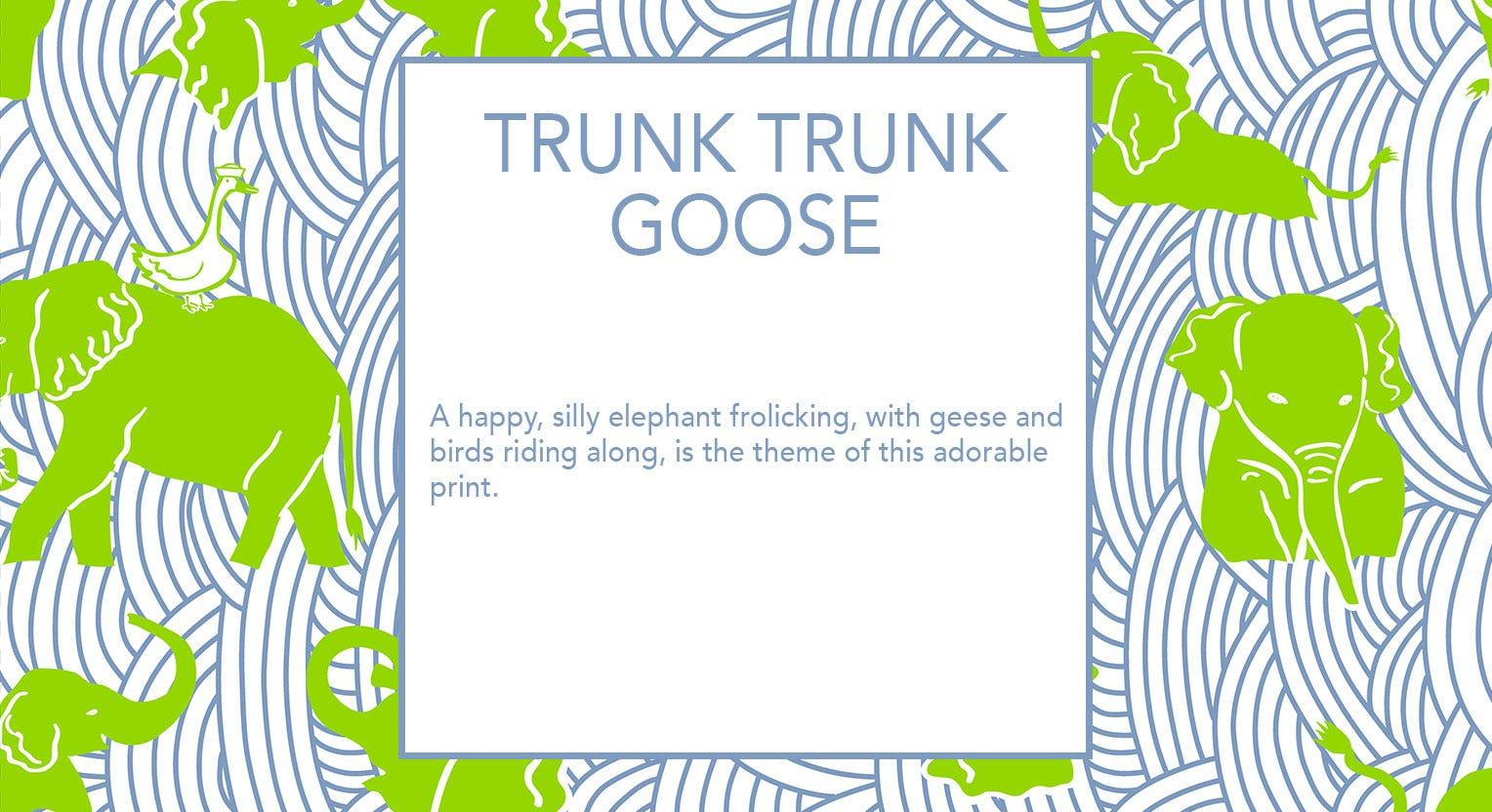 Trunk Trunk Goose